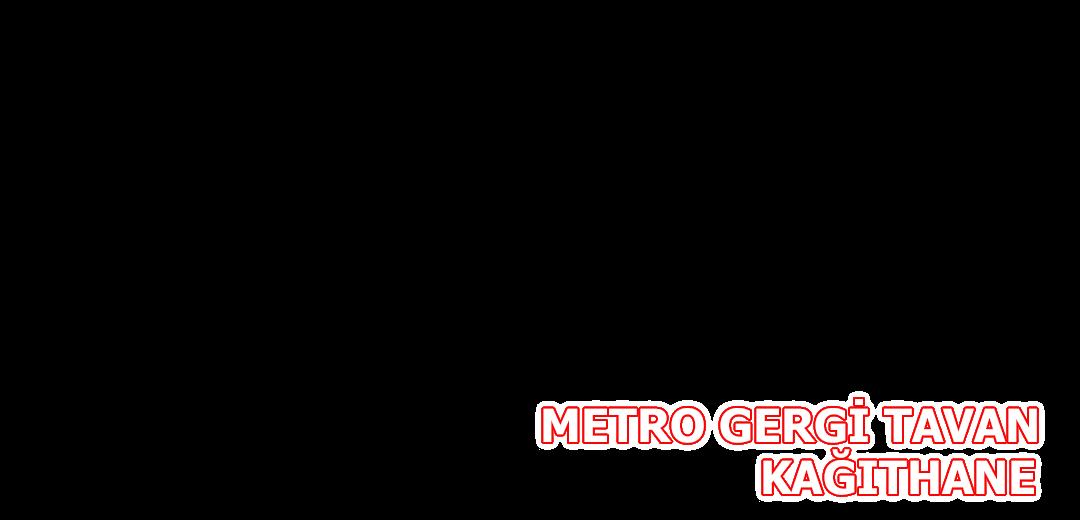 METRO Kağıthane Gergi Tavan